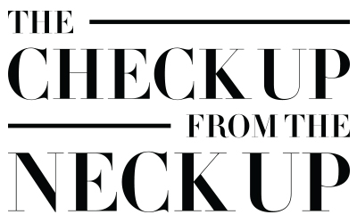 The Check Up From The Neck Up